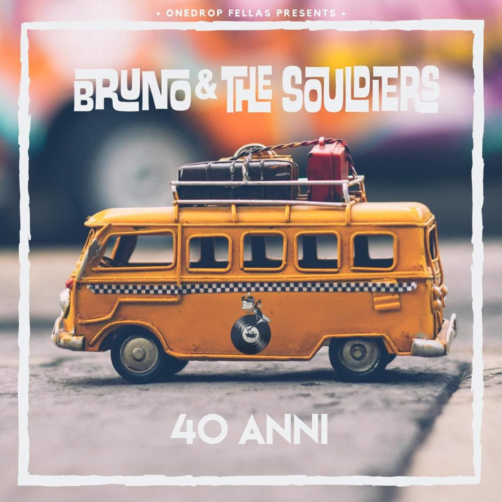 Bruno & The Souldiers..dalla Calabria col furgone