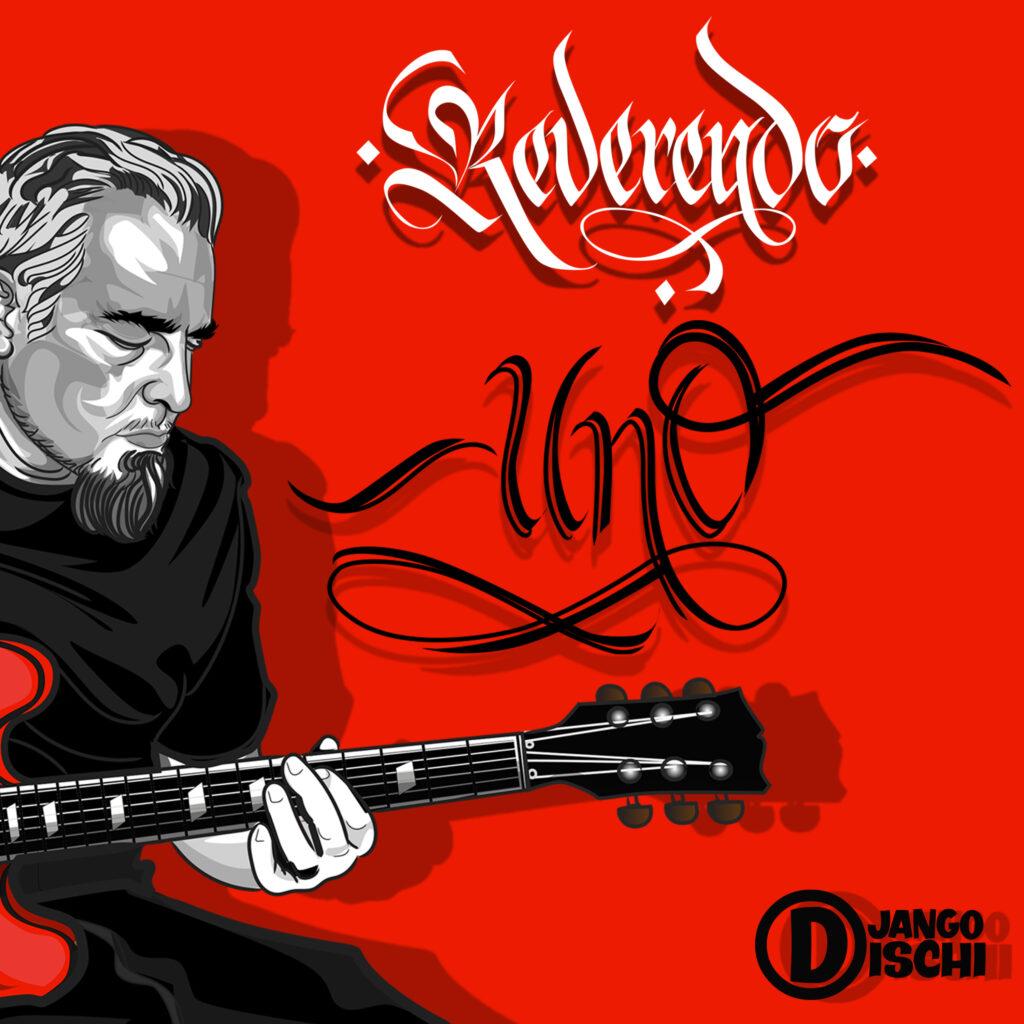 """""""Uno"""", il nuovo disco di Reverendo"""